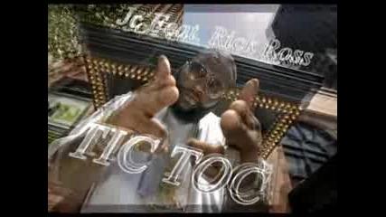 Jc Feat Rick Ross - Tic Toc