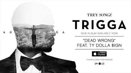Trey Songz - Dead Wrong feat. Ty Dolla $ign [official Audio]