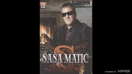 Sasa Matic - Poklonite mi nju za rodjendan - (audio 2007)