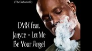 Супер песен - Dmx Feat. Janyce - Let Me Be Your Angel + Бг превод - Very Hot!