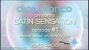 Dios Blanco - Satin Sensation # 1 (16.11.2011)