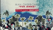 Man Overboard - For Jennie