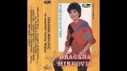 Dragana Mirkovic 1985 - Umiljato oko moje