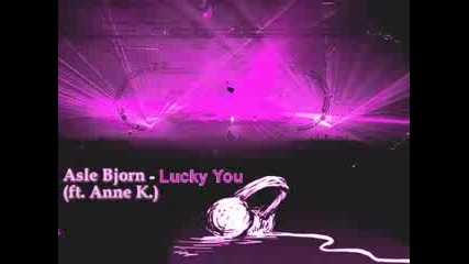 Asle Bjorn Ft. Anne K. - Lucky You Бг субтитри