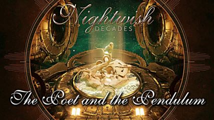 Nightwish (2018) Decades 07. The Poet and the Pendulum [remastered]