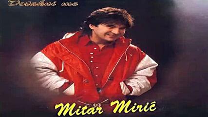 Mitar Miric - Palim zadnju cigaretu (hq) (bg sub)