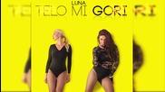!!! Luna 2015- Telo Mi Gori - ( oficial audio ) Prevod