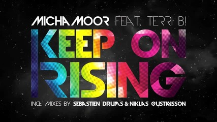 Micha Moor feat. Terri B! - Keep On Rising (niklas Gustavsson Remix)