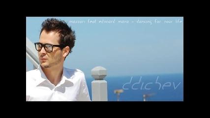 + Превод Massari feat Edward Maya - Dancing For Your Life