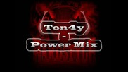Ton4y - Power Mix (05.05.2009)