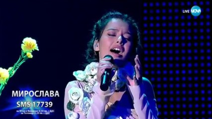 Мирослава изпя с много чувство Прошепнати мечти, X Factor Live (05.11.2017)