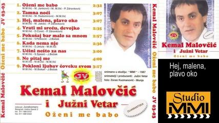 Kemal Malovcic i Juzni Vetar - Hej, malena, plavo oko (Audio 1987)