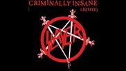 Slayer [criminally Insane (remix)]