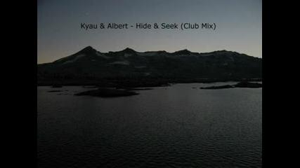 Kyau & Albert - Hide & Seek(club version) Hq