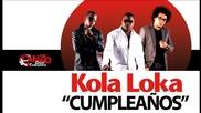 Kola Loka - Cumpleanos [kubamix_com]