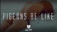 ►трап◄ Something That x Fullhaus - Pigeons Be Like (original Mix)