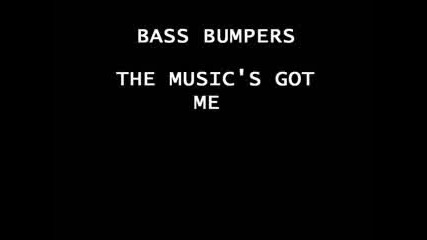 Bass Bumpers - The Musics Got Me