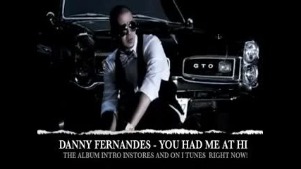 Danny Fernandes-you had me at hi