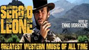 Sergio Leone Greatest Western Music of All Time 2018 Remastered