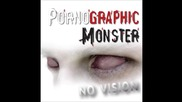 Pornographic Monster - Too Late