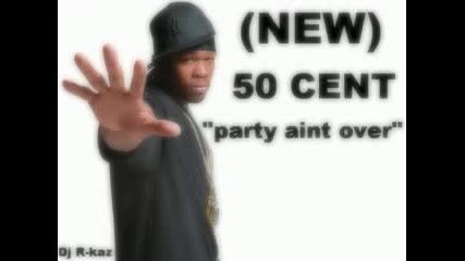 50 Cent party aint over [new]