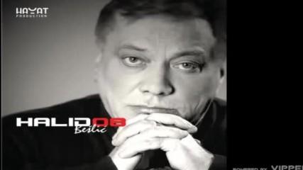Halid Beslic - Ulica uzdaha - (Audio 2008)