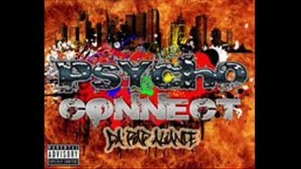 Psycho Connect - Vsichko go pravim za rapa