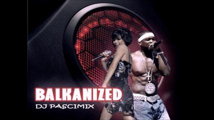 Dj Pascimix - Balkanized 3 (mashup)