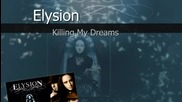 Elysion - Killing My Dreams (lyrics) (превод)