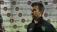 Светльо Дяков след загубата с 0:2 от Литекс