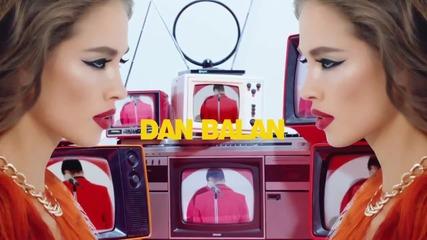 ♫ Dan Balan - Funny Love ( Официално Видео) превод & текст