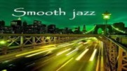 Smooth Jazz R/b ✴ mix for my peoples