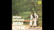 Mile Kitic - Brigu Brinem 1977