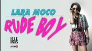 С в е ж о! Lara Moco ft. Mike Diamondz - Rude Boy