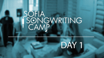 Sofia Songwriting Camp - Day 1