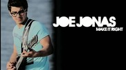 New Song!! Joe Jonas - Make it Right Hq
