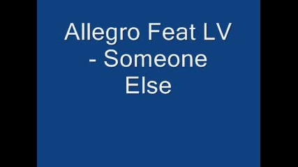 Allegro Feat Lv - Someone Else