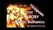 Dj Boby - Radio - Balkanica Kolekciq ot nai dobrite Srabski Hitove 2 Kiss me - Na svatbata tvoja