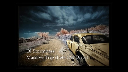 Dj Stormbass - Massive Trip (lets Get Dirty)