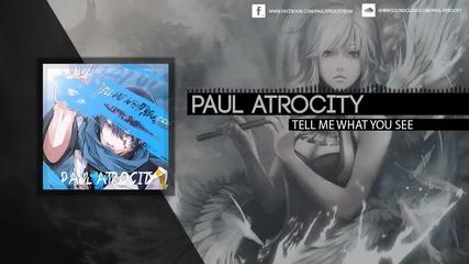 Paul Atrocity - Tell Me What You See ( Paul Atrocity - Кажи ми каквo виждаш)