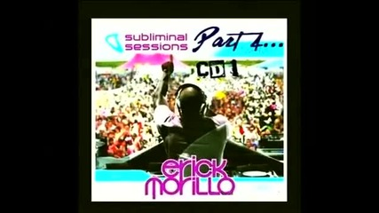 (4) Subliminal Sessions, Cd 1 - Mixed by Erick Morillo - House Music 2009 (part 4)