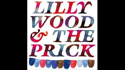 Lilly Wood and the Prick - My Best