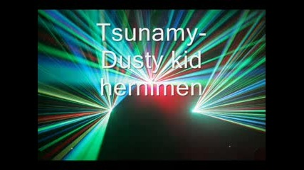 Dusty kid - Tsunamy