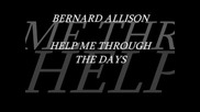 Bernard Allison - Help Me Through The Days