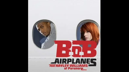 B.o.b. featuring Hayley Williams - Airplanes (hq)