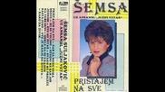 Semsa Suljakovic - Zar za mene nema srece 1986 (hq)