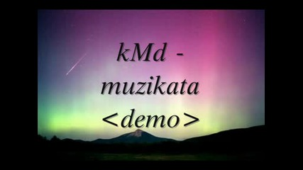 kmd. - muzikata (demo)