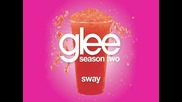 Glee Cast - Sway [ Glee Cast Version ]