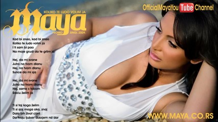 Maya - Koliko Te Ludo Volim Ja