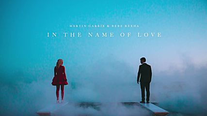 Martin Garrix Bebe Rexha - In The Name Of Love (official Audio)
